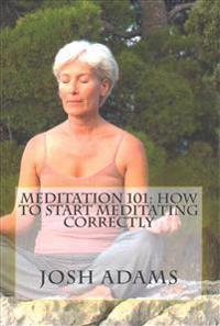 Meditation 101: How to Start Meditating Correctly
