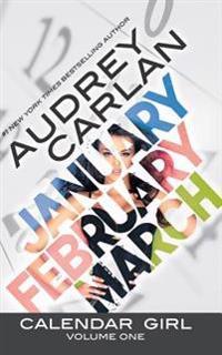 Calendar Girl: Volume One: January, February, March