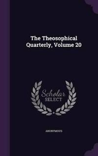 The Theosophical Quarterly, Volume 20
