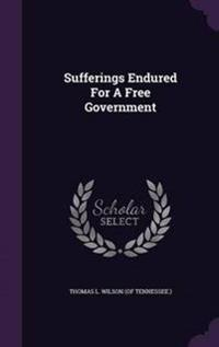 Sufferings Endured for a Free Government