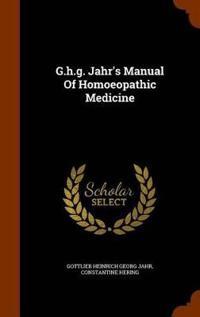 G.H.G. Jahr's Manual of Homoeopathic Medicine