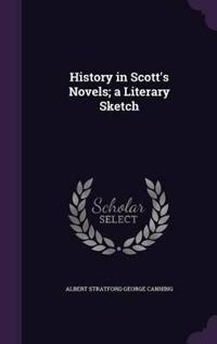 History in Scott's Novels; A Literary Sketch