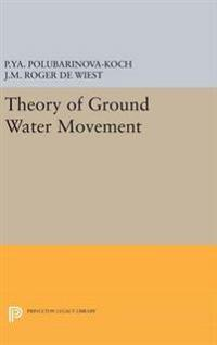 Theory of Ground Water Movement
