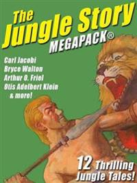 Jungle Story MEGAPACK(R): 12 Thrilling Jungle Tales