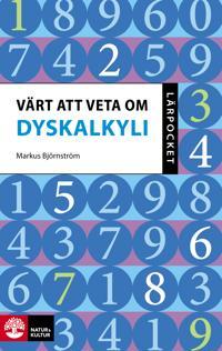 Värt att veta om dyskalkyli - Markus Björnström pdf epub