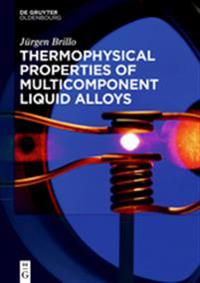 Thermophysical Properties of Multicomponent Liquid Alloys