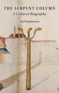 The Serpent Column: A Cultural Biography