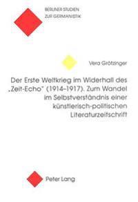 Der Erste Weltkrieg Im Widerhall Des -Zeit-Echo- (1914-1917)