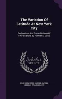 The Variation of Latitude at New York City