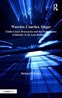Warrior, Courtier, Singer