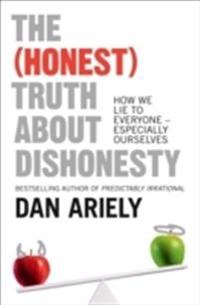 (honest) truth about dishonesty - how we lie to everyone - especially ourse