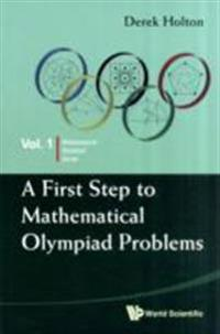 First Step To Mathematical Olympiad Problems, A