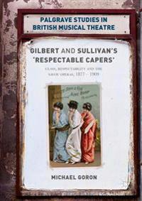 Gilbert and Sullivan's 'respectable Capers'