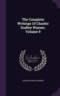 The Complete Writings of Charles Dudley Warner, Volume 9