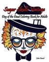 Skulls: Day of the Dead: Sugar Skulls Vintage Coloring Book for Adults: Flower, Mustache, Glasses, Bone, Art Activity Relax, C