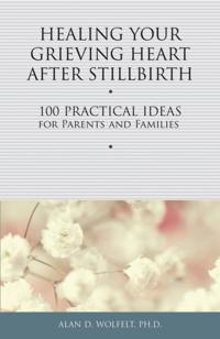Healing Your Grieving Heart After Stillbirth