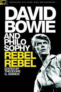 David Bowie and Philosophy: Rebel Rebel
