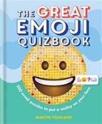 The Great Emoji Quizbook: 500 Emoji Puzzles to Put a Smiley on Your Face