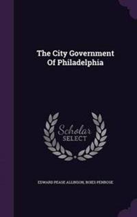 The City Government of Philadelphia