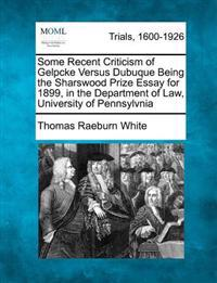 Some Recent Criticism of Gelpcke Versus Dubuque Being the Sharswood Prize Essay for 1899, in the Department of Law, University of Pennsylvnia