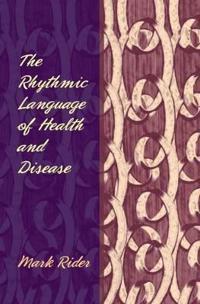 The Rhythmic Language of Health and Disease
