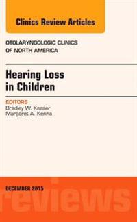 Hearing Loss in Children, An Issue of Otolaryngologic Clinics of North America, E-Book