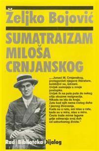 Sumatraizam Milosa Crnjanskog