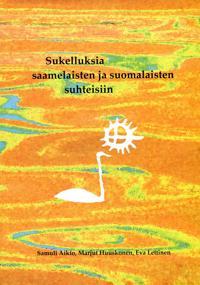 Sukelluksia saamelaisten ja suomalaisten suhteisiin