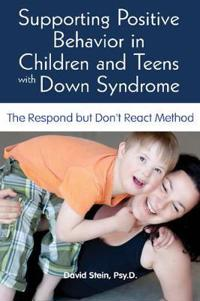 Supporting Positive Behavior in Children & Teens with Down Syndrome