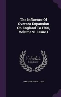 The Influence of Oversea Expansion on England to 1700, Volume 91, Issue 1