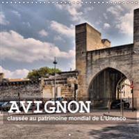Avignon - Classee au Patrimoine Mondial de l'UNESCO 2017