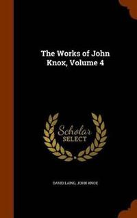 The Works of John Knox, Volume 4