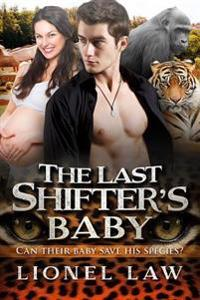 The Last Shifter's Baby: A Pregnancy Paranormal Romance for Adults