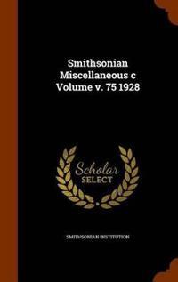 Smithsonian Miscellaneous C Volume V. 75 1928