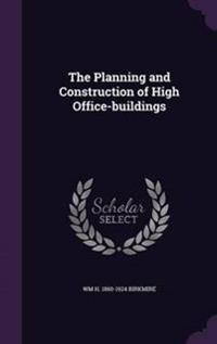 The Planning and Construction of High Office-Buildings