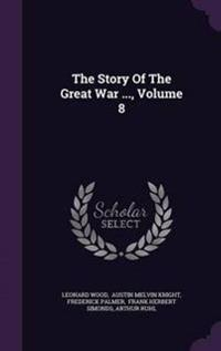 The Story of the Great War ..., Volume 8