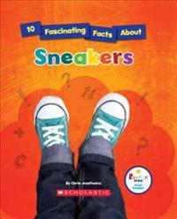 10 Fascinating Facts about Sneakers