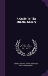 A Guide to the Mineral Gallery