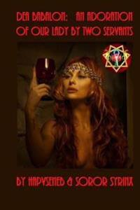Dea Babalon: An Adoration of Our Lady by Two Servants