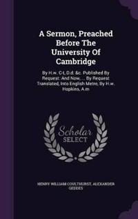 A Sermon, Preached Before the University of Cambridge