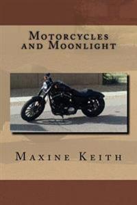 Motorcycles and Moonlight