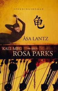 Kall meg Rosa Parks - Åsa Lantz   Inprintwriters.org