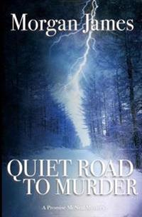 Quiet Road to Murder: A Promise McNeal Mystery