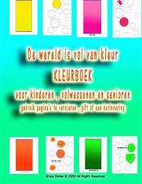 de Wereld Is Vol Van Kleur Kleurboek Voor Kinderen, Volwassenen En Senioren Gebruik Pagina's Te Versieren, Gift of Een Herinnering