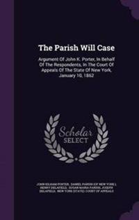 The Parish Will Case