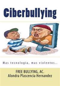 Ciberbullying: La Nueva Forma de Agredir