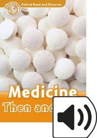 Oxford Read and Discover: Level 5: Medicine Then and Now Audio Pack
