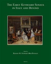 The Early Keyboard Sonata in Italy and Beyond