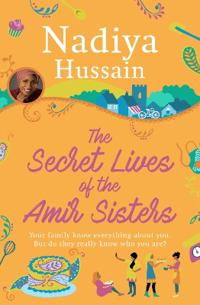 Secret lives of the amir sisters - the ultimate heart-warming read for 2018