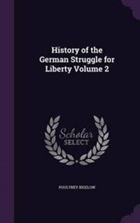 History of the German Struggle for Liberty Volume 2